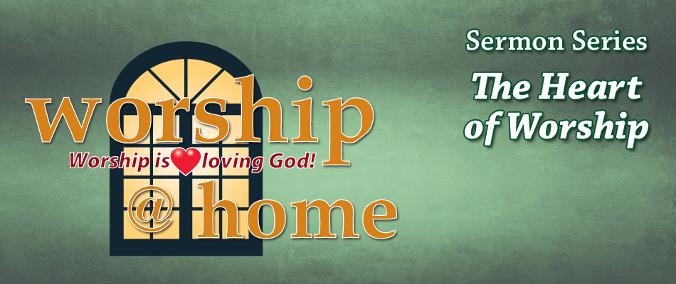 Sermon Series Heart of Worship
